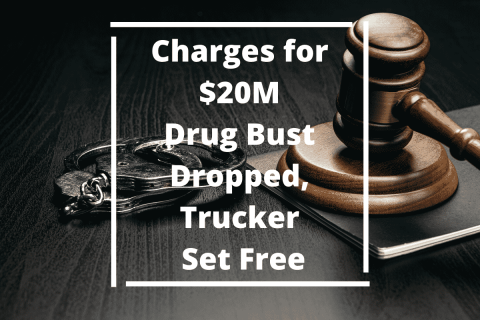 Charges for $20M Drug Bust Dropped, Trucker Set Free