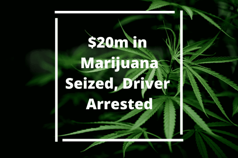$20m in Marijuana Seized at US Border, Truck Driver Arrested